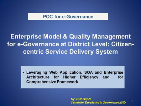 POC for e-Governance Enterprise Model & Quality Management for e-Governance at District Level: Citizen- centric Service Delivery System Leveraging Web.