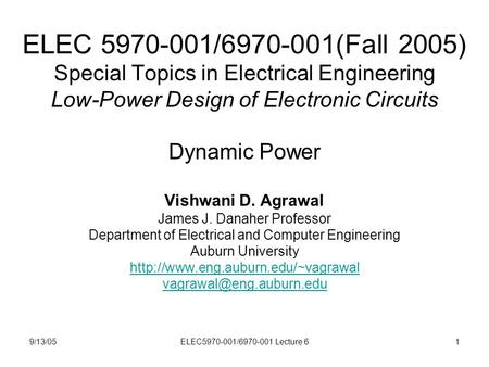 9/13/05ELEC5970-001/6970-001 Lecture 61 ELEC 5970-001/6970-001(Fall 2005) Special Topics in Electrical Engineering Low-Power Design of Electronic Circuits.