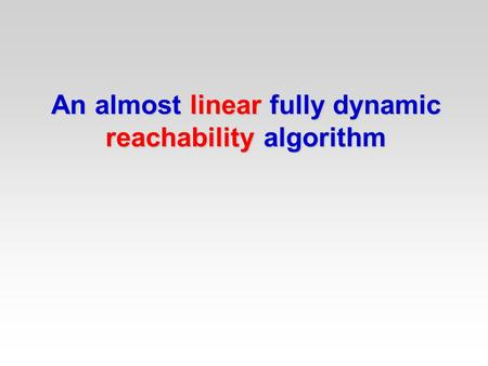 An almost linear fully dynamic reachability algorithm.