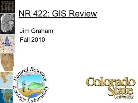 NR 422: GIS Review Jim Graham Fall 2010. What is GIS? Geographic Information System? Geographic Information Science? A system that provides the ability.