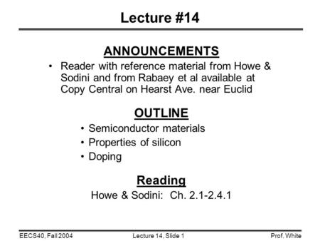 Lecture #14 ANNOUNCEMENTS OUTLINE Reading