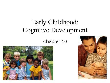 Early Childhood: Cognitive Development
