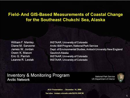 1 Field- And GIS-Based Measurements of Coastal Change for the Southeast Chukchi Sea, Alaska William F. Manley INSTAAR, University of Colorado Diane M.