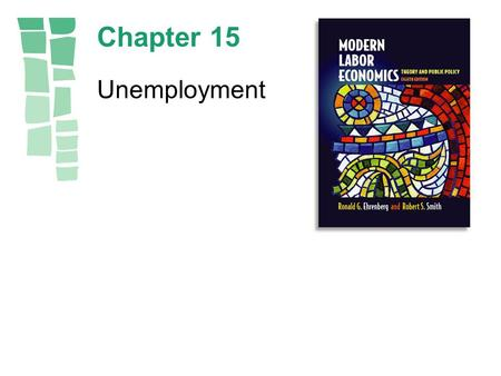Chapter 15 Unemployment. Copyright © 2003 by Pearson Education, Inc.15-2.
