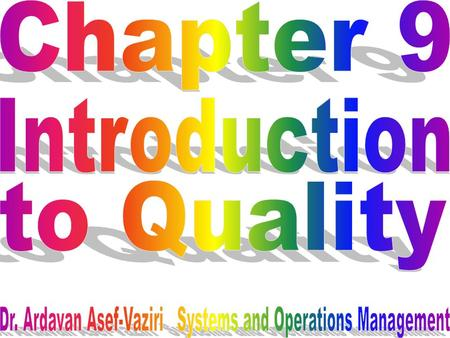 Quality is the ability of a product or service to consistently meet or exceed customer expectations. Quality Management.
