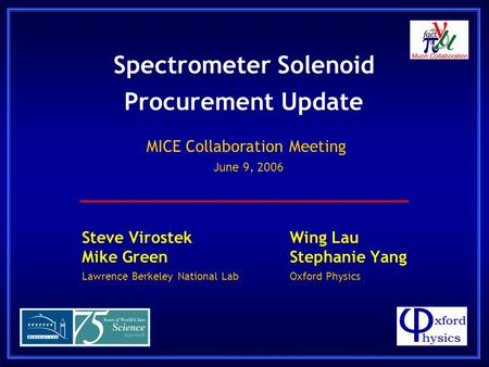 Spectrometer Solenoid Procurement Update Steve VirostekWing Lau Mike GreenStephanie Yang Lawrence Berkeley National LabOxford Physics MICE Collaboration.