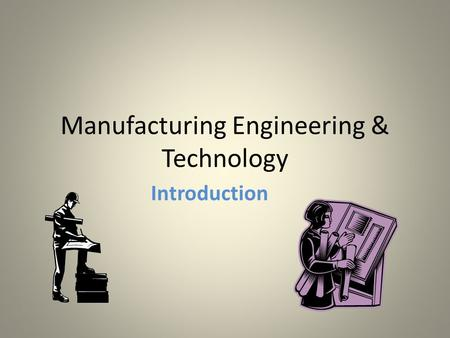 Manufacturing Engineering & Technology Introduction.