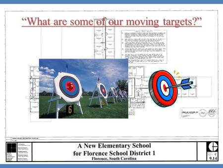 """What are some of our moving targets?"". FSD1 Building Program Growth Ken Stevenson's original program called for all three elementary schools to be a."