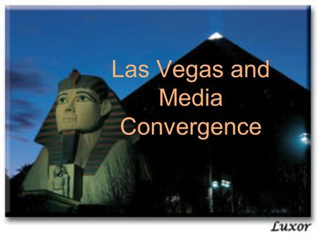 Las Vegas and Media Convergence. Las Vegas and Cultural Religion.