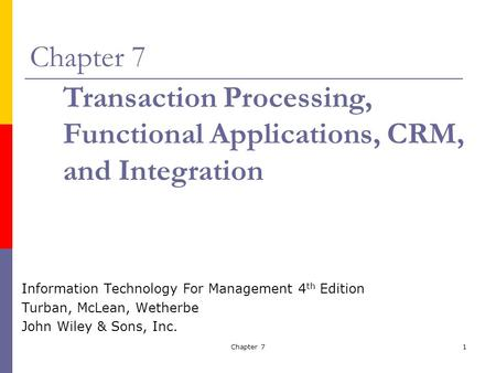 Transaction Processing, Functional Applications, CRM, and Integration