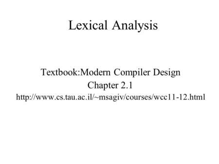 Lexical Analysis Textbook:Modern Compiler Design Chapter 2.1