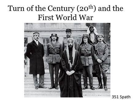 351 Spath Turn of the Century (20 th ) and the First World War.