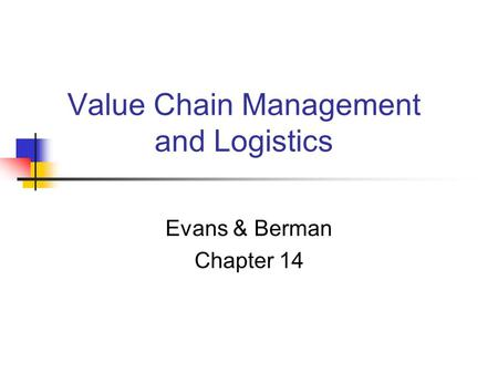 Value Chain Management and Logistics