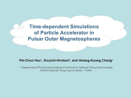 Pei-Chun Hsu¹, Kouichi Hirotani², and Hsiang-Kuang Chang¹ 1 Department of Physics and Institute of Astronomy, National Tsing Hua University ASIAA/National.