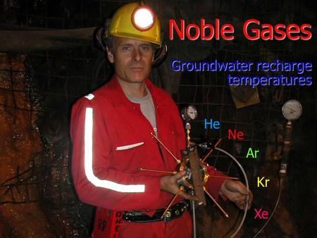 Noble Gases Groundwater recharge temperatures He Ne Ar Kr Xe.