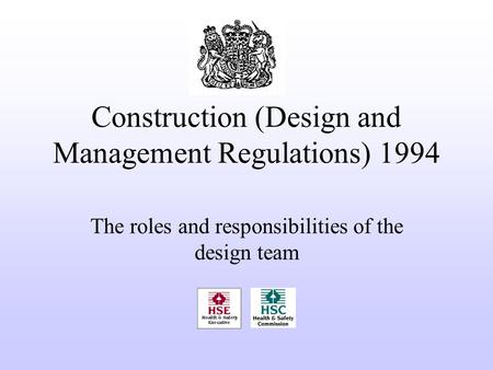 Construction (Design and Management Regulations) 1994 The roles and responsibilities of the design team.
