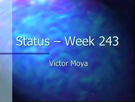 Status – Week 243 Victor Moya. Summary Current status. Current status. Tests. Tests. XBox documentation. XBox documentation. Post Vertex Shader geometry.