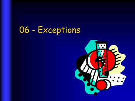 06 - Exceptions. 2 ©S. Uchitel, 2004 A familiar sight? Bluescreen.scr.