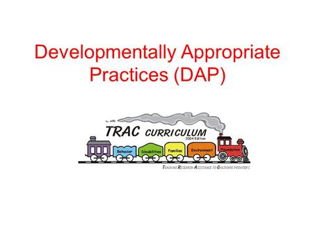 Developmentally Appropriate Practices (DAP). Social and cultural Developmentally Appropriate Practices Age Individual.