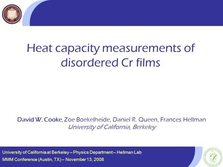 University of California at Berkeley – Physics Department – Hellman Lab MMM Conference (Austin, TX) – November 13, 2008 Heat capacity measurements of disordered.