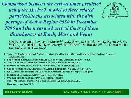 5th SECCHI Meeting LAL, Orsay, France. March 5-8, 2007 page 1 Comparison between the arrival times predicted using the HAFv.2 model of flare related particles/shocks.