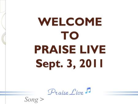 Song > WELCOME TO PRAISE LIVE Sept. 3, 2011. Song > Hum Jagat Ke Jyothi Hai (We are the light of the world) Hindi Christian Song.