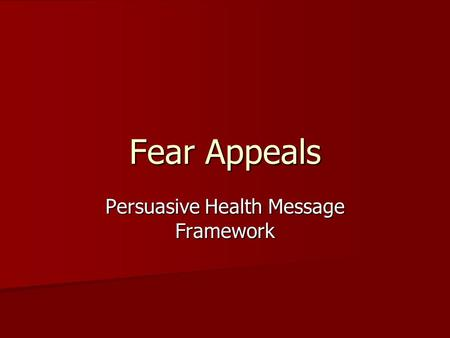 Fear Appeals Persuasive Health Message Framework.