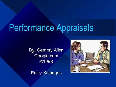 Performance Appraisals By, Gemmy Allen Google.com ©1998 Emily Kalanges.