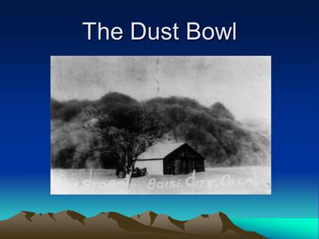 "The Dust Bowl. What is a Dust Bowl??!?? The term ""Dust Bowl"" refers to the time period of agricultural devastation during the Great Depression. The Dust."