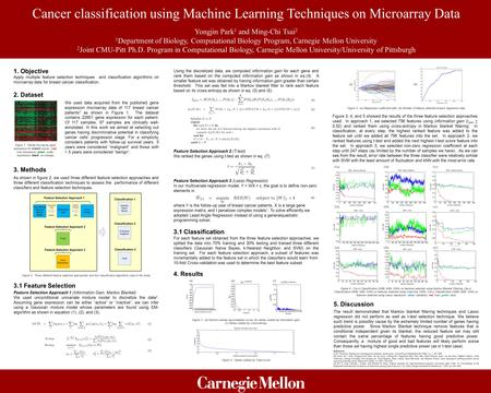 Cancer classification using Machine Learning Techniques on Microarray Data Yongjin Park 1 and Ming-Chi Tsai 2 1 Department of Biology, Computational Biology.