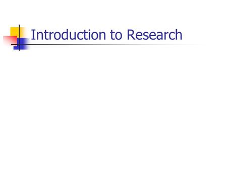 "Introduction to Research. Wilson-1982 ""Research is still not accepted by students as a respectable function for clinical practitioners.'To do' not 'to."