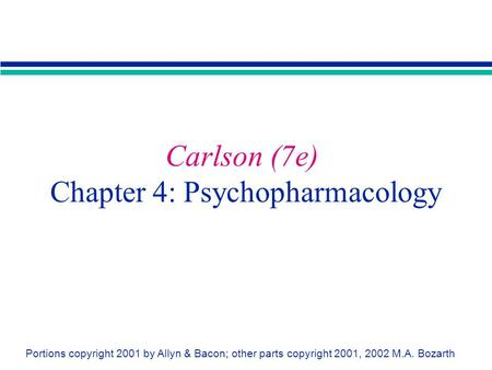 Carlson (7e) Chapter 4: Psychopharmacology