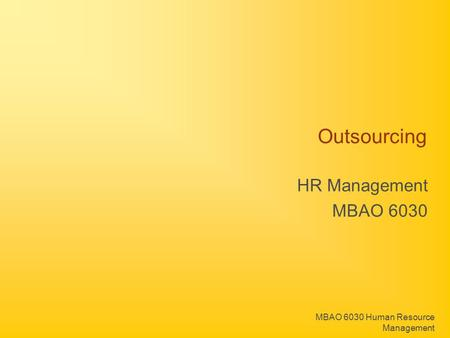 MBAO 6030 Human Resource Management Outsourcing HR Management MBAO 6030.