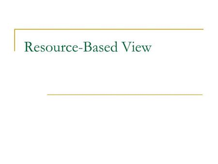 Resource-Based View.