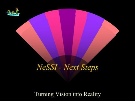 NeSSI - Next Steps Turning Vision into Reality. May 9, 2001 Agenda CPAC Sampling Focus Group w Agenda Review and Comments about Monday Session [5 min]