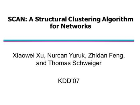 SCAN: A Structural Clustering Algorithm for Networks