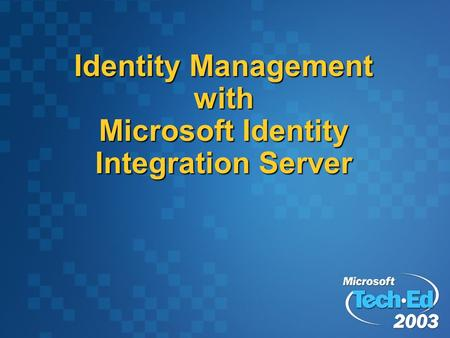 Identity Management with Microsoft Identity Integration Server.