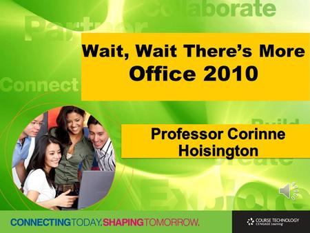 Wait, Wait There's More Office 2010. LET'S TALK OFFICE !