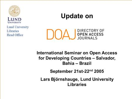 Lund University Libraries Head Office Update on International Seminar on Open Access for Developing Countries – Salvador, Bahia – Brazil September 21st-22.