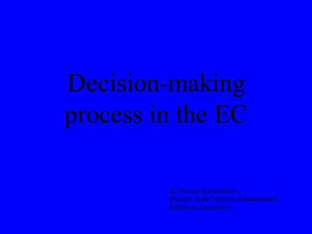 Decision-making process in the Nikolay Kaveshnikov, Moscow State Institute of International Relations (University)