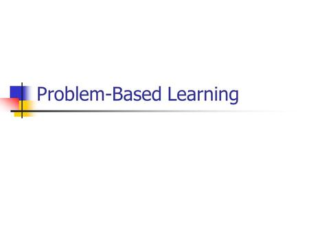 Problem-Based Learning. What is PBL? Curriculum development and delivery system that recognizes the need to develop problem solving skills and help students.