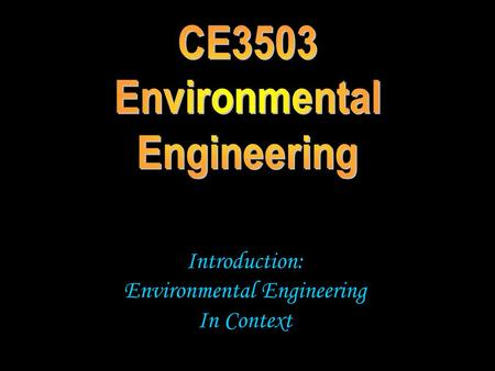 Introduction: Environmental Engineering In Context.