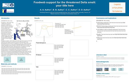 Foodweb support for the threatened Delta smelt: your title here A. A. Author 1, B. B. Author 1, C. C. Author 2, D. D. Author 2 1 Romberg Tiburon Center.