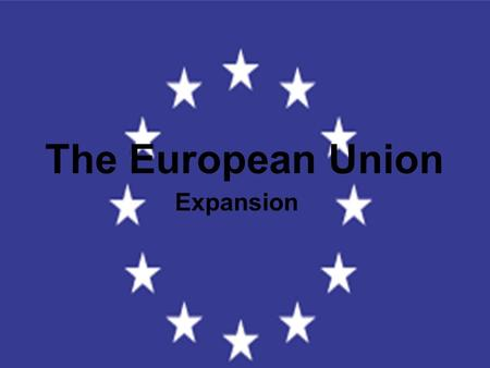 The European Union Expansion. How much expansion can the EU withstand?