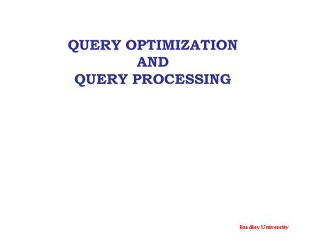 QUERY OPTIMIZATION AND QUERY PROCESSING.