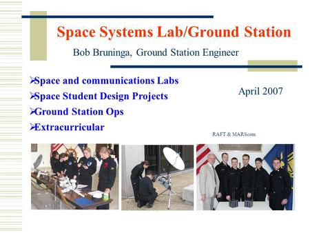 Space Systems Lab/Ground Station  Space and communications Labs  Space Student Design Projects  Ground Station Ops  Extracurricular Bob Bruninga, Ground.