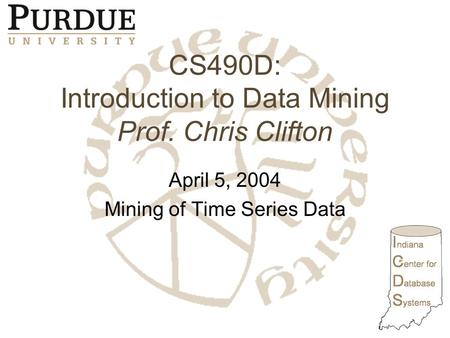 CS490D: Introduction to Data Mining Prof. Chris Clifton