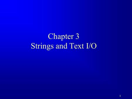1 Chapter 3 Strings and Text I/O. 2 Objectives F To use the String class to process fixed strings. F To use the Character class to process a single character.