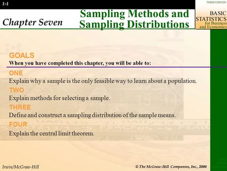 Irwin/McGraw-Hill © The McGraw-Hill Companies, Inc., 2000 LIND MASON MARCHAL 1-1 Chapter Seven Sampling Methods and Sampling Distributions GOALS When you.