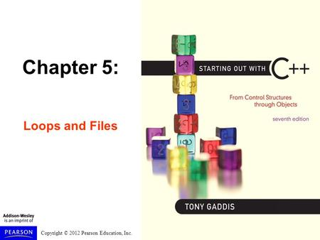 Chapter 5: Loops and Files.